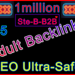 Ste-B2B 1million Adult Backlinks £45