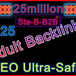 Ste-B2B 25million Adult Backlinks £325
